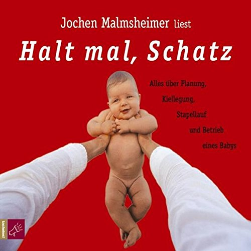 Buchseite und Rezensionen zu 'Halt mal, Schatz' von Jochen Malmsheimer