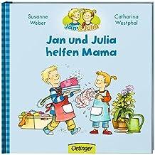 Jan und Julia helfen Mama (Jan + Julia)