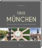 Über München: Eine neue Sicht auf die Landeshauptstadt