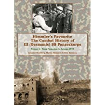 1: Himmler's Favourite: The Combat History of III SS Panzerkorps
