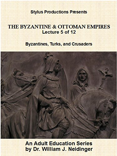 the-byzantine-ottoman-empires-lecture-5-of-12-byzantines-turks-crusaders