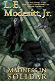 Madness in Solidar: The Ninth Novel in the Bestselling Imager Portfolio (The Imager Portfolio Book 9)
