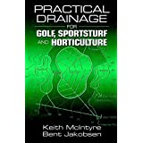 [Practical Drainage for Golf, Sportsturf and Horticulture] (By: Keith McIntyre) [published: July, 2000]