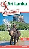 Guide du Routard Sri Lanka 2016
