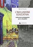 L'inclusione educativa. Indicazioni pedagogiche per la disabilità