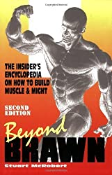 BEYOND BRAWN 2ND EDN: The Insider's Encyclopedia on How to Build Muscle and Might by Stuart McRobert (2006-05-05)