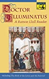 Doctor Illuminatus: A Ramon Llull Reader...