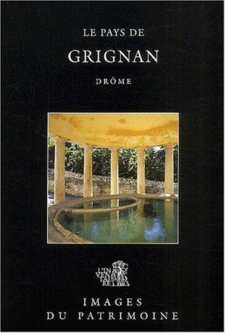 Le pays de Grignan, Drôme par Geneviève Jourdan, Cécile Rémond, Christian Trézin
