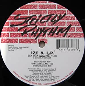 Ize & L.P. - Sex Talk (Wanting You) / Ay Baby - Strictly Rhythm