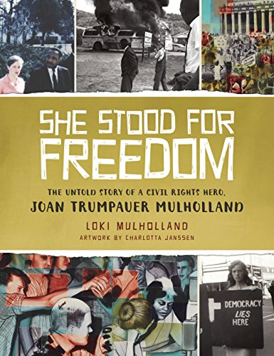she-stood-for-freedom-the-untold-story-of-a-civil-rights-hero-joan-trumpauer-mulholland