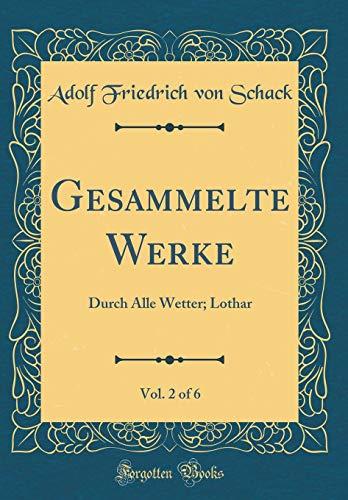 Gesammelte Werke, Vol. 2 of 6: Durch Alle Wetter; Lothar (Classic Reprint)