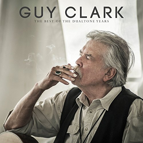 Guy Clark: The Best of the Dua...