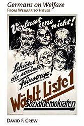 Germans on Welfare: From Weimar to Hitler