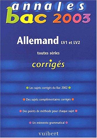 Annales Bac 2003 : Allemand, LV1 - LV2, toutes séries (Corrigés)