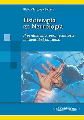 Fisioterapia en Neurologia / Physiotherapy in Neurology: Procedimientos Para Restablecer La Capacidad Funcional / Procedures to Restore the Functional Capacity (Spanish Edition) by Marta Bisbe (2012-01-02)