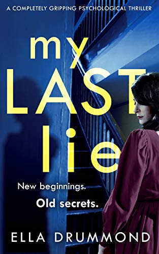 My Last Lie: A completely gripping psychological thriller by [Drummond, Ella]