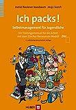 Ich packs!: Selbstmanagement für Jugendliche Ein Trainingsmanual für die Arbeit mit dem Zürcher Ressourcen Modell