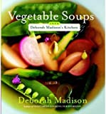 { Vegetable Soups from Deborah Madison's KitchenPaperback } Madison, Deborah ( Author ) Feb-07-2006 Paperback