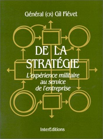 De la stratégie militaire : L'Expérience militaire au service de l'entreprise