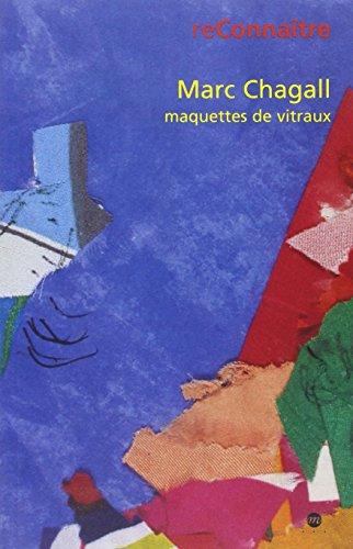 Marc Chagall : maquettes de vitraux : Exposition, Nice, Musée national Marc Chagall (octobre-décembre 2000) par Foray  Jean-Michel