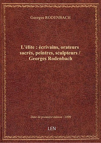 lelite-ecrivains-orateurs-sacres-peintres-sculpteurs-georges-rodenbach