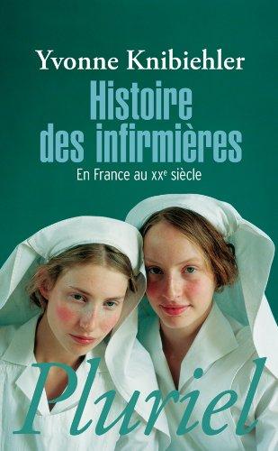 Histoire des infirmières: En France au XXèm siècle