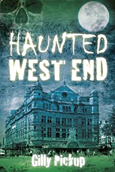 Haunted West End by [Pickup, Gilly]