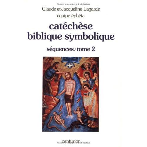 CATECHISME BIBLIQUE ET SYMBOLIQUE