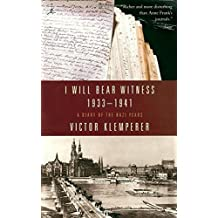 I Will Bear Witness: A Diary of the Nazi Years, 1933-1941 by Victor Klemperer (1999-11-15)