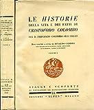 Le Historie della vita e dei fatti di Cristoforo Colombo. Due volumi a cura di Rinaldo Caddeo con studio introduttivo, note, appendici e numerose carte e incisioni