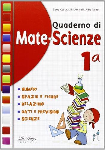 Quaderno di mate-scienze. Per la 1 classe elementare