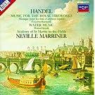 Haendel : Music for the Royal Fireworks ; Water Music
