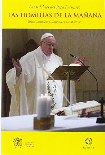 Las homilías de la mañana IX (Las palabras del Papa Francisco- Homilías en Santa Marta)