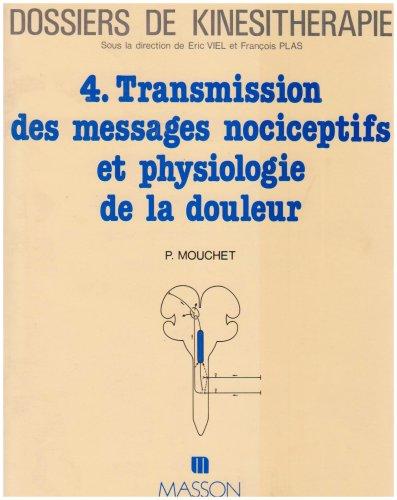 Transmission des messages nociceptifs et physiologie de la douleur