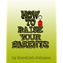 How to Raise your Parents (English Edition)