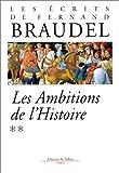 Les écrits de Fernand Braudel - Les Ambitions de l'Histoire - Editions de Fallois - 12/03/1997