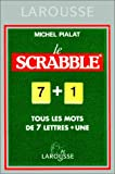 Le Scrabble : Tous les mots de 7 lettres + une