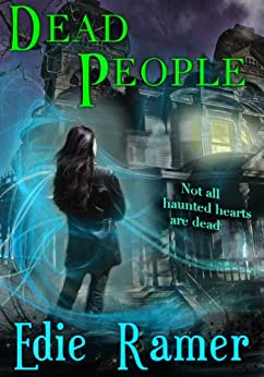 Dead People (Haunted Hearts Series Book 1) by [Ramer, Edie]