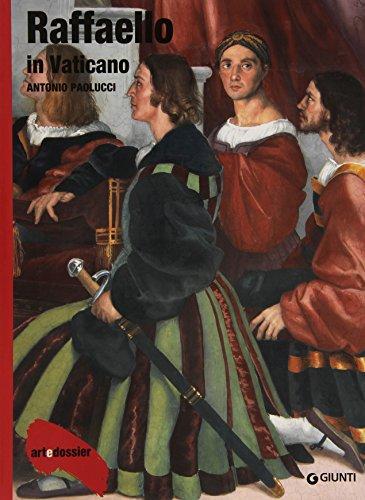 Raffaello in Vaticano. Ediz. illustrata (Dossier d'art) por Antonio Paolucci