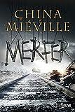 Merfer | Miéville, China. Auteur