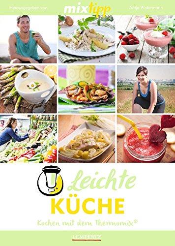 Preisvergleich Produktbild mixtipp: Leichte Küche: Kochen mit dem Thermomix