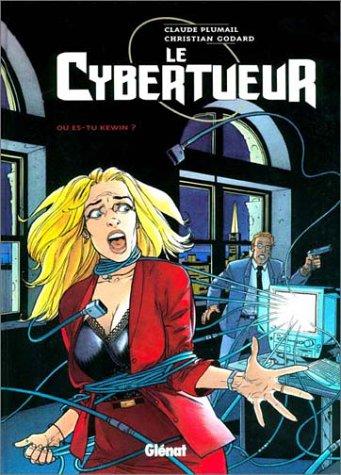 Le cybertueur Tome 2 : Où es-tu Kewin ?