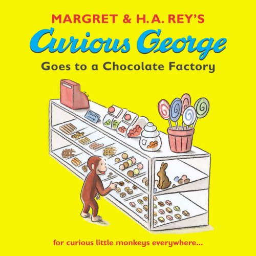 Curious George goes to a chocolate factory.