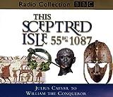This Sceptred Isle: Julius Caesar to William the Conqueror 55BC-1087 v.1: Julius Caes...