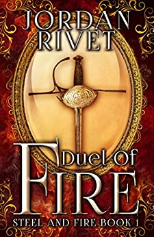 Duel of Fire (Steel and Fire Book 1) (English Edition) di [Rivet, Jordan]