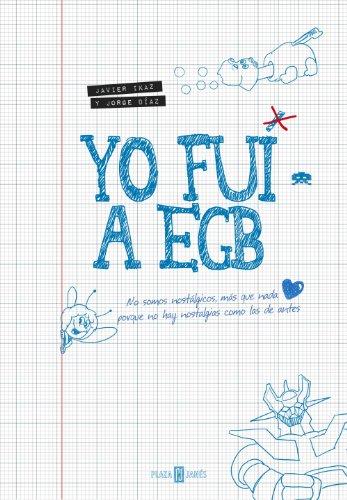 Yo fui a EGB (Spanish Edition)