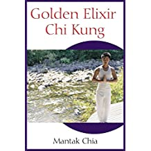 Golden Elixir Chi Kung (English Edition)