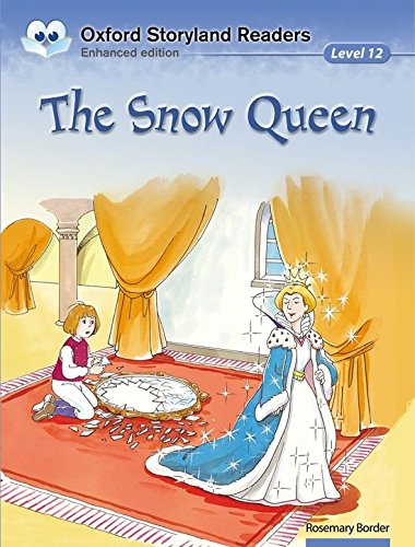 Oxford Storyland Readers Level 12: Oxford Storyland Readers 12. The Snow Queen: Snow Queen Level 12