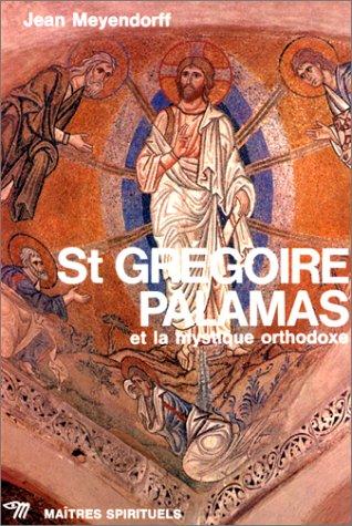 St Grgoire Palamas et la mystique orthodoxe