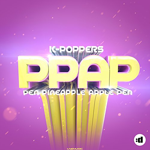 Ppap (Pen Pineapple Apple Pen) (Radio Edit) Pen Radio